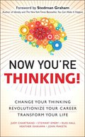 Now You're Thinking: Change Your Thinking...Revolutionize Your Career...Transform Your Life (Includes Links to Video File - Judy Chartrand; Stewart Emery; Russ Hall; Heather Ishikawa; John Maketa
