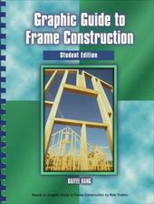Graphic Guide to Frame Construction: Student Edition - Kang, Kaffee
