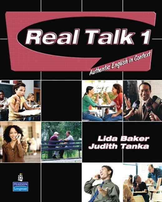 Real Talk 1: Authentic English in Context (student Book and Classroom Audio CD) - Lida R. Baker
