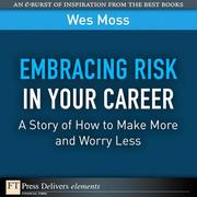 Wes, Moss: Embracing Risk in Your Career