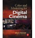 Color and Mastering for Digital Cinema - Glenn Kennel