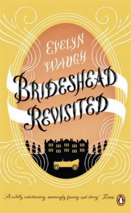 Penguin Essentials: Brideshead Revisited - The Sacred and Profane Memories of Captain Charles Ryder - Waugh, Evelyn