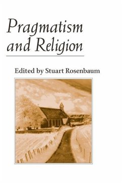 Pragmatism and Religion: Classical Sources and Original Essays - Rosenbaum, Stuart