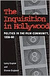 The Inquisition in Hollywood: Politics in the Film Community, 1930-1960 - Steven Englund