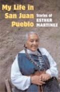 My Life in San Juan Pueblo: Stories of Esther Martinez