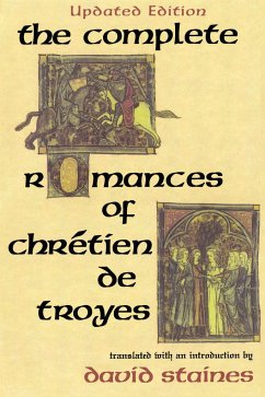 The Complete Romances of Chretien De Troyes - Staines, David Chretien, de Troyes