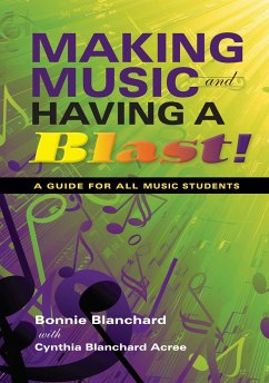 Making Music and Having a Blast!: A Guide for All Music Students - Blanchard, Bonnie Acree, Cynthia Blanchard
