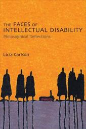 The Faces of Intellectual Disability: Philosophical Reflections - Carlson, Licia