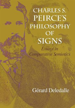 Charles S. Peirce S Philosophy of Signs: Essays in Comparative Semiotics - Deledalle, Gerard
