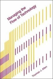 Managing the Flow of Technology - Allen, Thomas J.