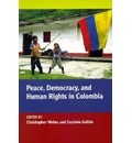 Peace, Democracy, and Human Rights in Colombia - Christopher Welna
