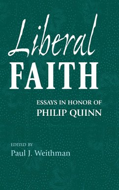 Liberal Faith: Essays in Honor of Philip Quinn - Herausgeber: Weithman, Paul J.