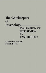 The Gatekeepers Of Psychology - E. Rae Harcum