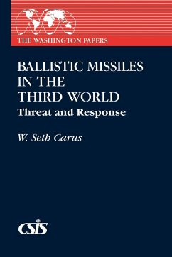 Ballistic Missiles in the Third World: Threat and Response - Carus, W. Seth