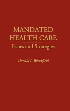 Mandated Health Care: Issues and Strategies - Westerfield, Donald L.