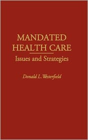 Mandated Health Care - Donald Westerfield