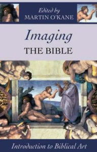Imaging the Bible - Martin O'Kane