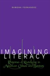 Imagining Literacy: Rhizomes of Knowledge in American Culture and Literature - Fernandez, Ramona