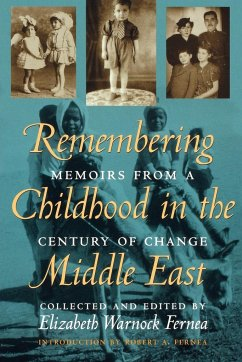 Remembering Childhood in the Middle East: Memoirs from a Century of Change - Fernea, Elizabeth