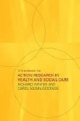Handbook for Action Research in Health and Social Care - Carol Munn-Giddings;  Richard Winter