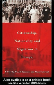 Citizenship, Nationality and Migration in Europe - Edited by David Cesarani