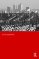 Politics, Planning and Homes in a World City - Duncan Bowie