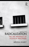 Radicalization: The Life Writings of Political Prisoners - Dearey, Melissa