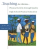 Teaching for Lifetime Physical Activity Through Quality High School Physical Education - Peter A. Hastie