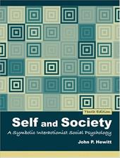 Self and Society: A Symbolic Interactionist Social Psychology - Hewitt, John P.
