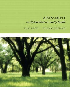 Assessment in Rehabilitation and Health - Mpofu, Elias Oakland, Thomas