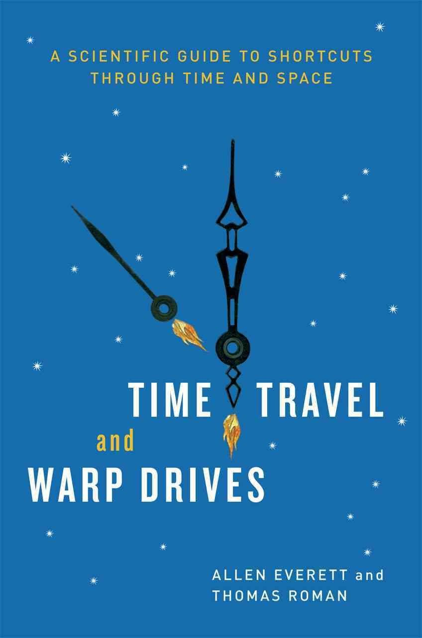 Time Travel and Warp Drives - Allen Everett