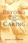Beyond Caring: Hospitals, Nurses, and the Social Organization of Ethics