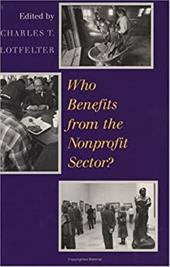 Who Benefits from the Nonprofit Sector? - Clotfelter, Charles T.