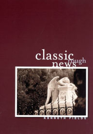 Classic Rough News (Phoenix Poets Series) - Kenneth Fields