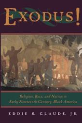 Exodus!: Religion, Race, and Nation in Early Nineteenth-Century Black America - Glaude, Eddie S., Jr.