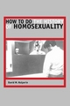 How to Do the History of Homosexuality - David M. Halperin