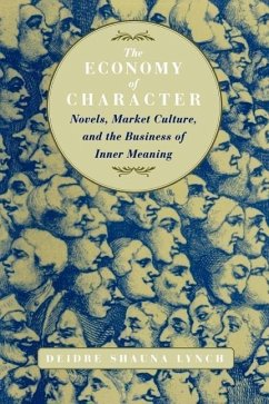 The Economy of Character: Novels, Market Culture, and the Business of Inner Meaning - Lynch, Deidre