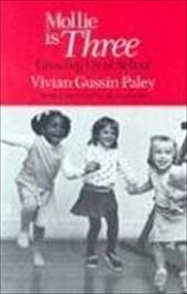 Mollie Is Three: Growing Up in School - Paley, Vivian Gussin / Cole, Michael