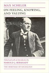 On Feeling, Knowing, and Valuing: Selected Writings - Scheler, Max / Bershady, Harold F.