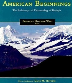 American Beginnings: The Prehistory and Palaeoecology of Beringia - Herausgeber: West, Frederick Hadleigh
