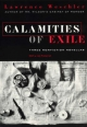 Calamities of Exile - Lawrence Weschler
