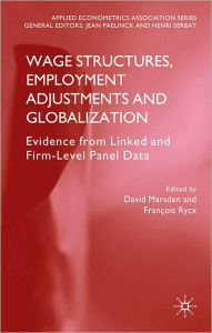 Wage Structures, Employment Adjustments and Globalization: Evidence from Linked and Firm-level Panel Data - D. Marsden