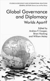 Global Governance and Diplomacy: Worlds Apart? - Cooper, Andrew F. / Hocking, Brian / Maley, William