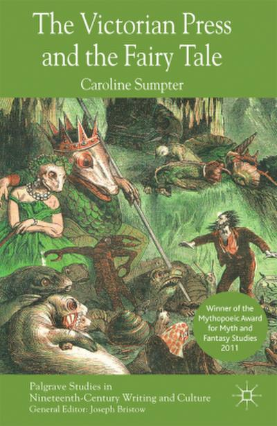 The Victorian Press and the Fairy Tale - Caroline Sumpter