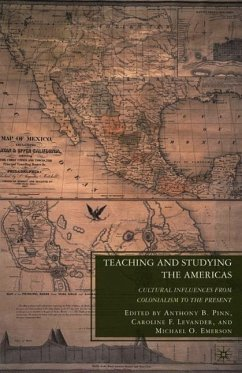 Teaching and Studying the Americas: Cultural Influences from Colonialism to the Present - Herausgegeben von Pinn, A. Levander, C. Emerson, Michael O.
