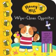 Honey Hill: Wipe-clean Opposites