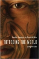 Tattooing the World - Juniper Ellis