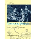 Consuming Subjects - Elizabeth Kowaleski-Wallace