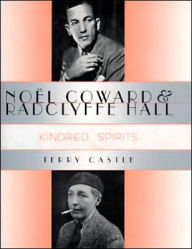 Noel Coward and Radclyffe Hall: Kindred Spirits - Terry Castle