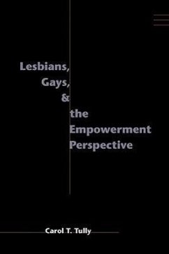 Lesbians, Gays, and the Empowerment Perspective - Tully, Carol Thorpe